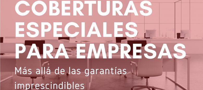 Infografía: Coberturas especiales para empresas de los seguros multirriesgo