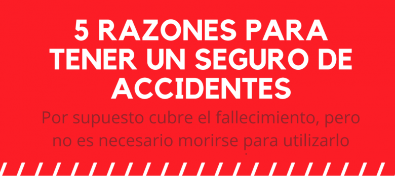 Infografía: 5 razones para tener un seguro de accidentes